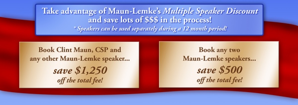 Take advantage of Maun-Lemke's Multiple Speaker Discount and save 
